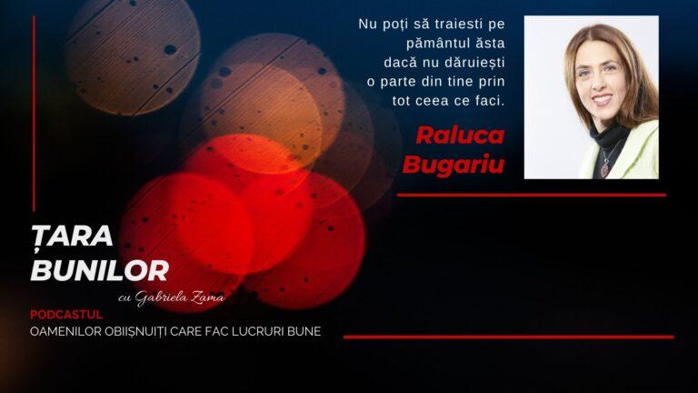 Podcast Tara Bunilor Raluca Bugariu
